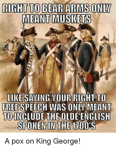 Right To Bear Arms Meme - right to bear arms only meant muskets like saying vour right to free speech was only meant