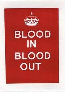 Blood In, Blood Out | BEST QUOTES! (Movies, Music, & Life ...