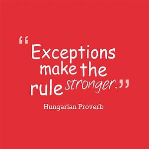 Picture » Exceptions-make-the-rule-stronger.__quotes-by ...