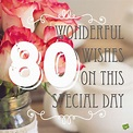 80th Birthday Wishes | Here's to Life's Blessings