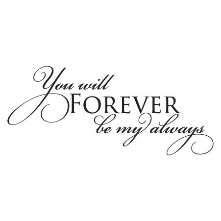 wine wall quotes forever be my always wall quotes decal wallquotes com