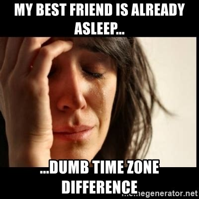 friend asleepdumb time zone difference