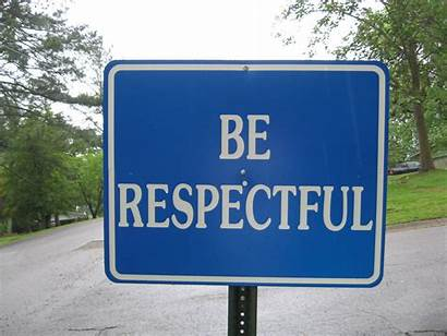 Respectful Sign Residential Respect Each Said