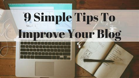 9 Simple Tips To Improve Your Blog  Kimba Digital Marketing
