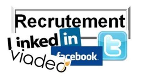 le recrutement sur les r 233 seaux sociaux l or 233 al recrute via