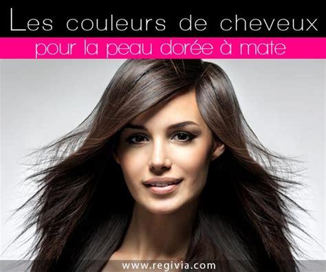 Quelle Couleur De Cheveux Choisir Quelle Couleur De Cheveux Choisir Quand On A La Peau Dor 233 E 224 Mate