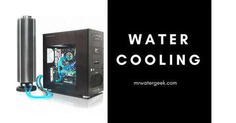 water cooling system  worst   features