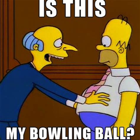 Bowling Meme - is this where you hid my bowling ball simpsons classic funny gobowling humor meme