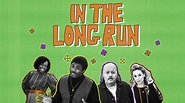Watch In The Long Run - Season 2 (2019) For Free on ...