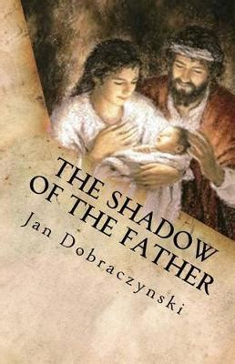 The Shadow of the Father by Adam Jacek Morek, Jan ...