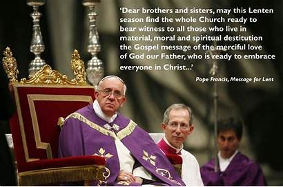 Pope Francis Message Lent Meaning Lenten Behind