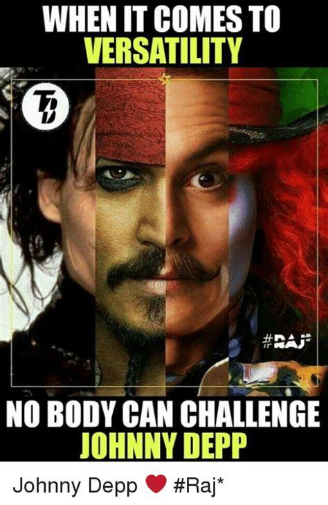 Johnny Meme - when it comes to versatility it nobody can challenge johnny depp johnny depp raj johnny depp