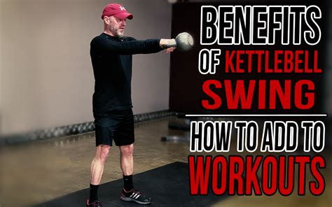kettlebell benefits swing workouts