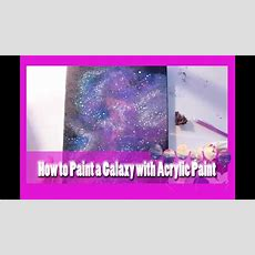 How To Paint A Galaxy With Acrylic Paint  @dramaticparrot