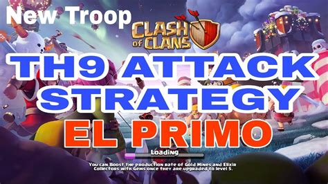 clash of clans th9 attack strategy with new troop quot el primo quot coc best attack