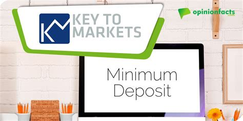 Key to Markets Minimum Deposit, Methods and Withdrawal ...