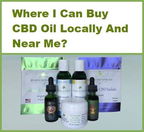 buy a l near me where i can buy cbd oil locally and near me