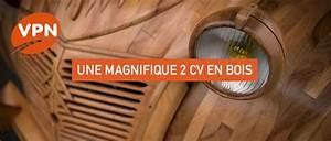 2 Cv En Bois : d couvrez l 39 incroyable citroen 2cv int gralement faite en bois ~ Medecine-chirurgie-esthetiques.com Avis de Voitures