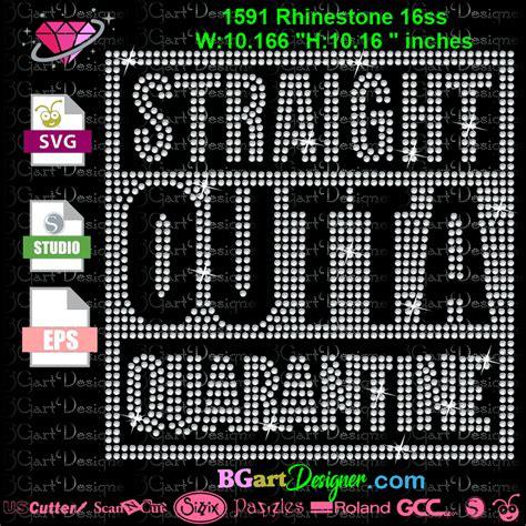lllᐅStraight Outta Quarantine Rhinestone - Rhinestone svg ...