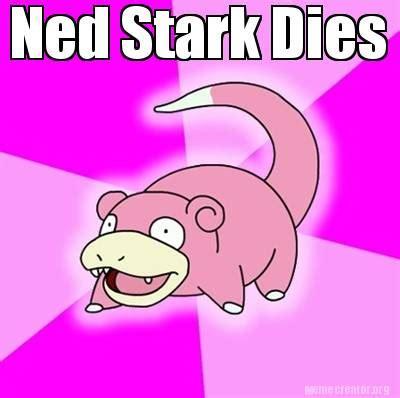 Ned Stark Meme Generator - meme creator ned stark dies meme generator at memecreator org