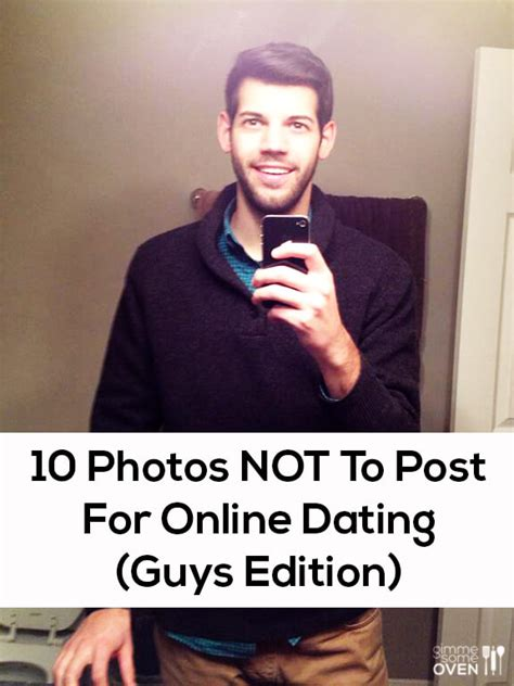 10 photos not to post for online dating