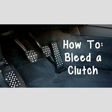 How To Bleed A Clutch Youtube
