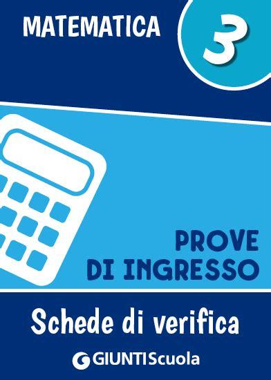Prove D Ingresso Matematica Scuola Primaria Prove D Ingresso Matematica Classe 3 Giunti Scuola Store