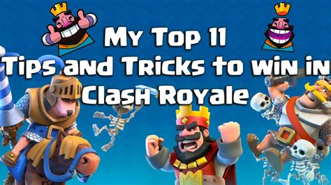 my top 11 tips and tricks to win in clash royale