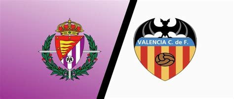 Real Valladolid vs Valencia Match Preview & Predictions ...