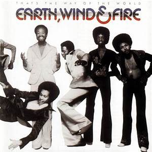 Earth, Wind & Fire – That's the Way of the World Lyrics ...