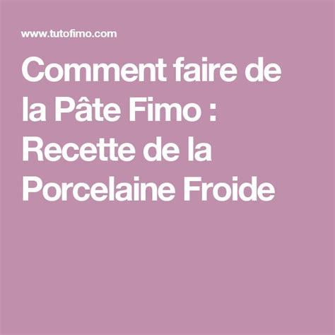comment faire de la pate a pate 17 best ideas about recette porcelaine froide on