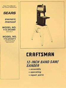 Craftsman 113 243300  U0026 113 243311 12 U0026quot  Band Saw Sander Operator Part Manual