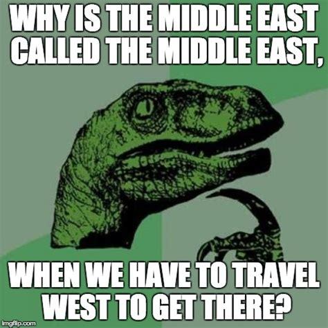 Middle Eastern Memes - philosoraptor meme imgflip