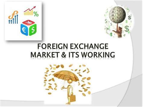 foreign exchange market foreign exchange market authorstream
