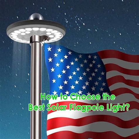 how to choose the best solar flagpole light solar