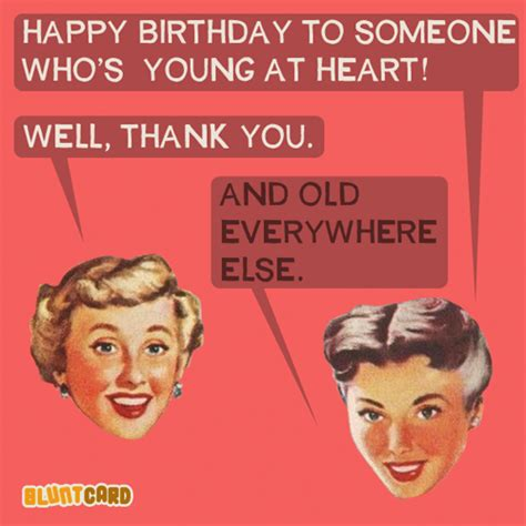 Meme Happy Birthday Card - happy birthday to someone who s young at heart and old everywhere else funny pinterest