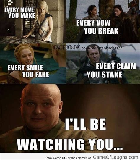 Funny Game Meme - i ll be watching you game of thrones memes game of laughs pinterest memes gaming and songs