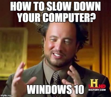 Windows 10 Memes - windows 10 imgflip