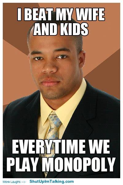 My Wife Meme - i beat my wife and kids shut up i m talking