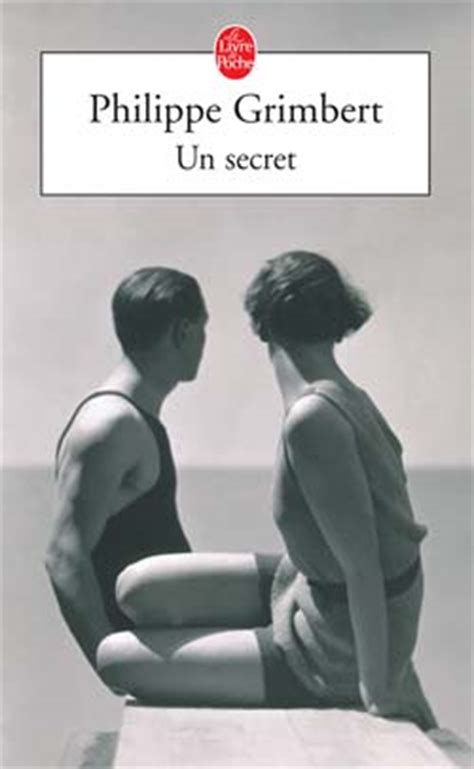 Un Secret Resume Philippe Grimbert by Le Livre Qui A Chang 233 Ma Vie Un Secret Philippe Grimbert