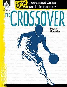 The Crossover  An Instructional Guide For Literature