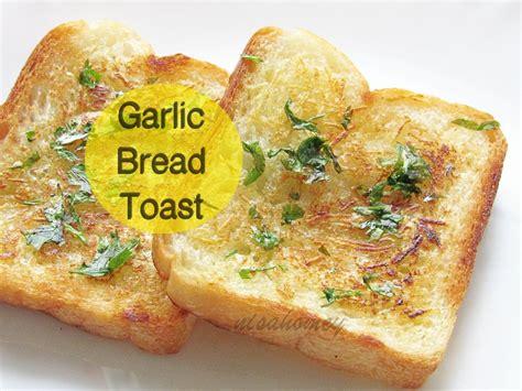toaster oven garlic bread garlic bread toast recipe how to make garlic bread toast