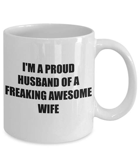 Best coffee mug quotes selected by thousands of our users! Funny Mug, Gift for Her, Cute Mug, Coffee Mug - I'm a Proud Husband of a Freaking Awesome Wife ...