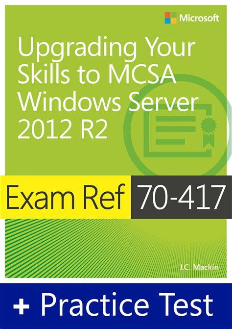 Exam Ref 70417 Upgrading Your Skills To Mcsa Windows