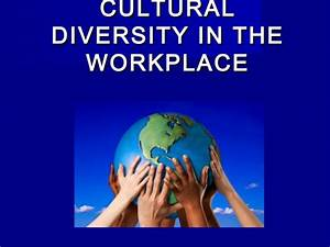 Cultural Diversity in the Workplace by The Cultural ...