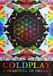 COLDPLAY - A Head Full Of Dreams Album Promo Poster ...
