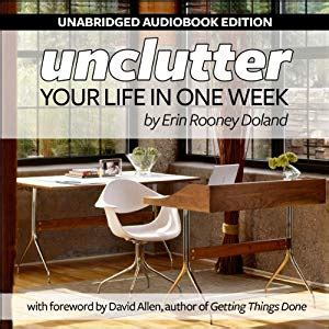 Unclutter Your Life In One Week Audiobook  Erin R Doland