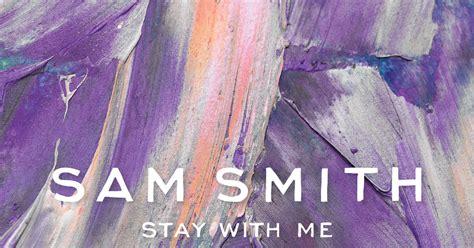 testo e traduzione stay with me sam smith stay with me testo e traduzione
