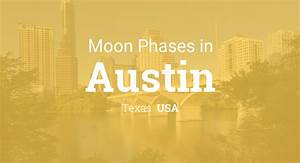 Moon Phases 2018 Lunar Calendar For Austin Texas USA