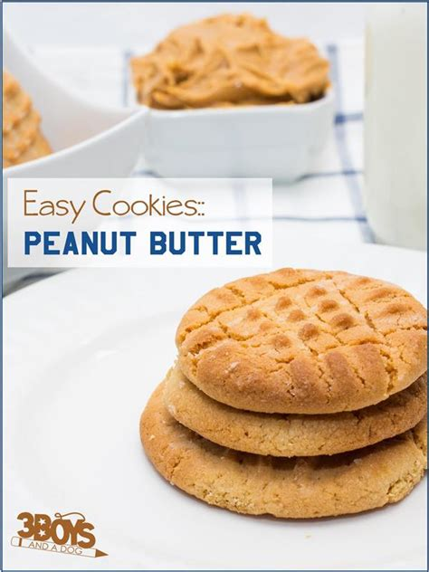 easy to make with peanut butter recipe easy peanut butter cookies 3 boys and a dog